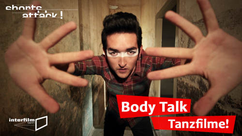 30.01.14 Film: Shorts Attack – Body Talk – Tanzfilme