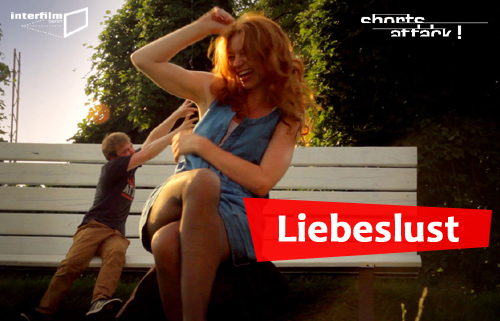 27.02.14 Film: Shorts Attack – Liebeslust