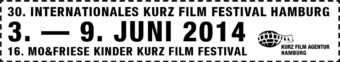 Juni 2014 Film: 30. Internationales KurzFilmFestival Hamburg/16. Mo&Friese KinderKurzFilmFestival Hamburg