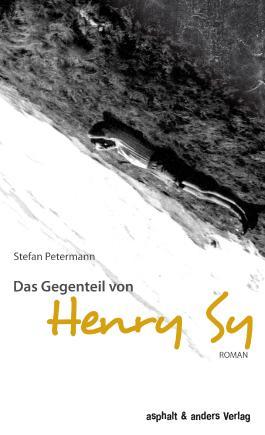 22.08.14 Literatur:  Stefan Petermann – Das Gegenteil von Henry Sy