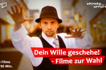 26.09.13 Film: Shorts Attack – Dein Wille geschehe! Filme zur Wahl