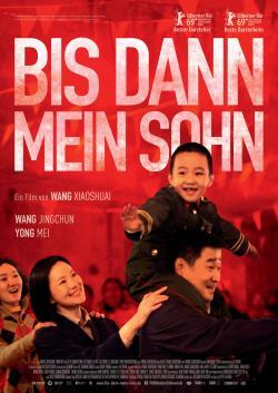 Bis dann mein Sohn –  Ein Film von  Wang Xiaoshuai