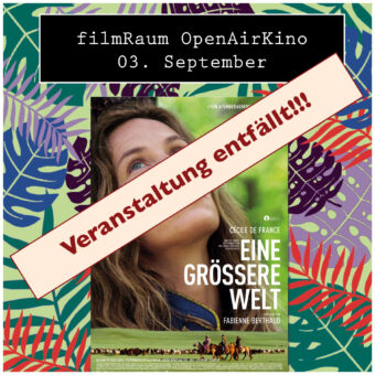 ENTFÄLLT !!! Open Air Kino: Eine größere Welt